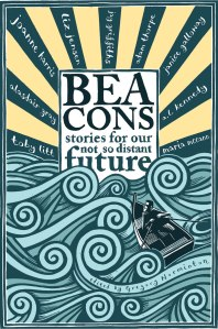 Stories For Our Not So Distant Future [Beacons]